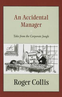An Accidental Manager: Tales from the Corporate Jungle