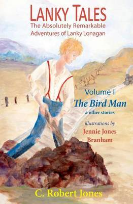 Lanky Tales, Vol. I: The Bird Man & Other Stories