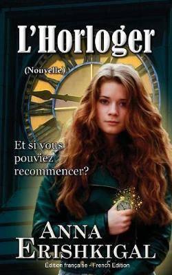 L'Horloger: Nouvelle (Edition francaise) (French Edition)