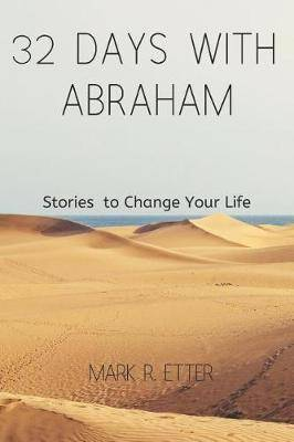 32 Days with Abraham: Stories to Change Your Life