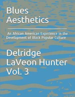 Blues Aesthetics: : an African American Experience in the Development of Black P