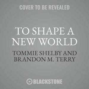 To Shape a New World Lib/E: Essays on the Political Philosophy of Martin Luther King Jr.