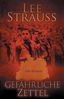 Gefahrliche Zettel: Vom Jungen zum Mann im Dritten Reich