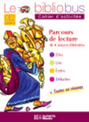 Le Bibliobus: Ce2 Cahier D'Activites (Ali Baba ET Les 40 Voleurs)