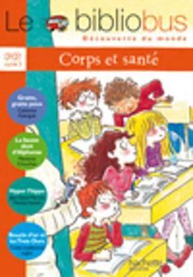 Le Bibliobus: CP/Ce1 Livre De L'Eleve (Corps ET Sante)