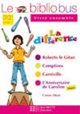 Le Bibliobus: CP/Ce1 Cahier D'Activites (LA Difference)