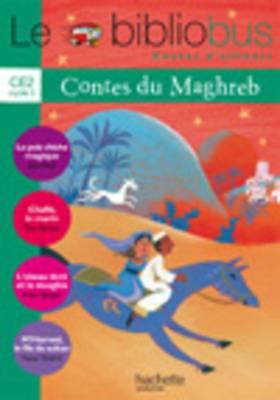 Le Bibliobus: Ce2 Livre De L'Eleve (Contes Du Maghreb)