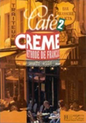 Cafe Creme: Livre De L'Eleve 2