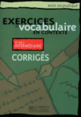 Exercices De Vocabulaire En Contexte: Corriges - Niveau Intermediaire