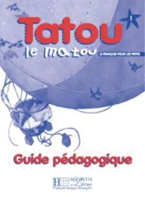 Tatou Le Matou: Guide Pedagogique 1