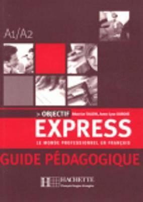 Objectif Express: Guide Pedagogique 1