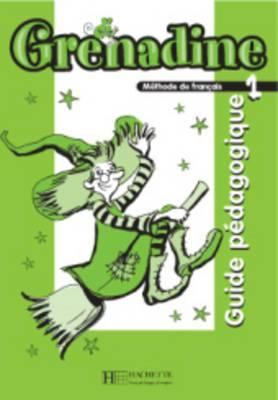 Grenadine: Guide Pedagogique 1