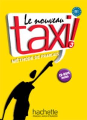 Le Nouveau Taxi!: Livre De L'Eleve 3
