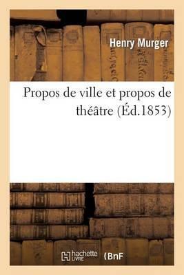 Propos de Ville Et Propos de Theatre