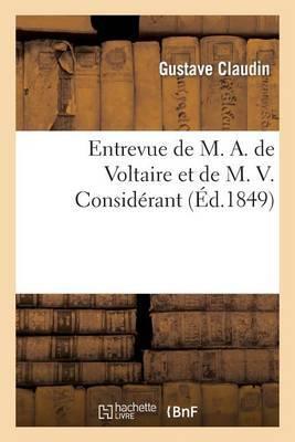 Entrevue de M. A. de Voltaire Et de M. V. Considerant, Dans La Salle Des Conferences Du Purgatoire