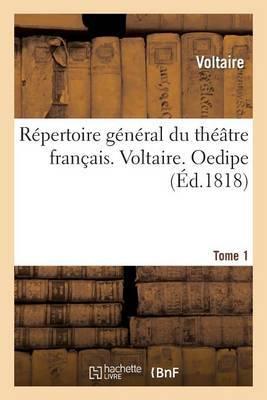 Repertoire General Du Theatre Francais. Voltaire. Tome 1. Oedipe