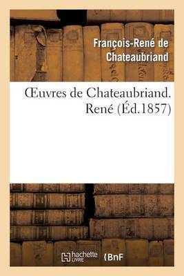 Oeuvres de Chateaubriand. Rene