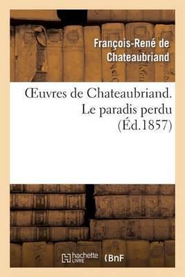 Oeuvres de Chateaubriand. Le Paradis Perdu