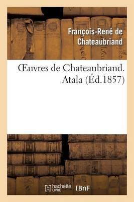 Oeuvres de Chateaubriand. Atala