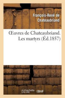 Oeuvres de Chateaubriand. Les Martyrs