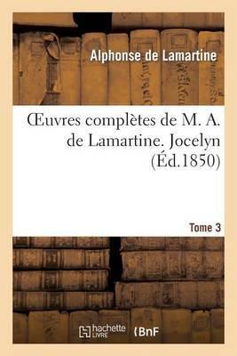 Oeuvres Completes de M. A. de Lamartine. Tome 3 Jocelyn