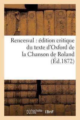 Rencesval: Edition Critique Du Texte D'Oxford de La Chanson de Roland