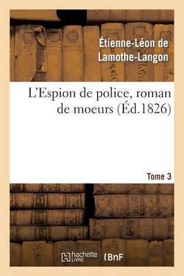 L'Espion de Police, Roman de Moeurs. 2e Edition. Tome 3