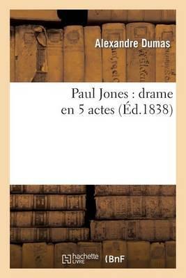 Paul Jones: Drame En 5 Actes
