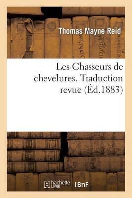 Les Chasseurs de Chevelures. Traduction Revue