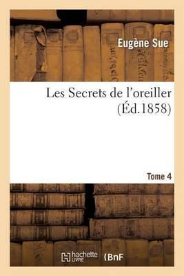 Les Secrets de L'Oreiller. Tome 4