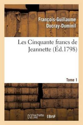 Les Cinquante Francs de Jeannette.Tome 1