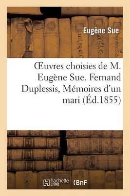 Oeuvres Choisies de M. Eugene Sue. Fernand Duplessis, Memoires D'Un Mari