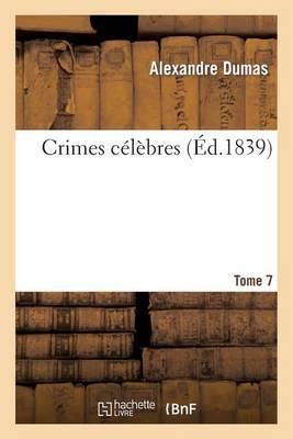 Crimes Celebres. Tome 7