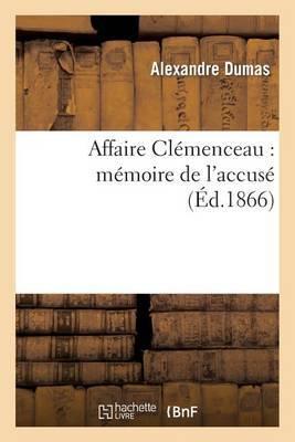Affaire Clemenceau: Memoire de L'Accuse