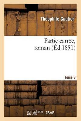Partie Carree, Roman. Tome 3