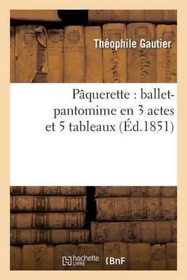 Paquerette: Ballet-Pantomime En 3 Actes Et 5 Tableaux