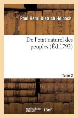 de L'Etat Naturel Des Peuples, Ou Essai Sur Les Points Les Plus Importans de La Societe Civile. T3