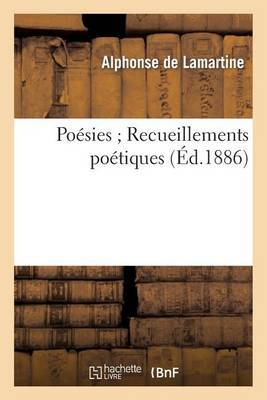 Poesies; Recueillements Poetiques