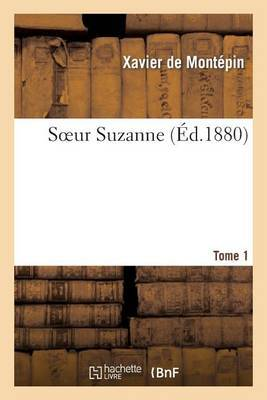 Soeur Suzanne. Tome 1