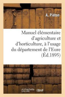 Manuel Elementaire D'Agriculture Et D'Horticulture, A L'Usage Du Departement de L'Eure