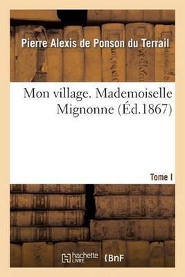 Mon Village. I. Mademoiselle Mignonne