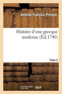 Histoire D'Une Grecque Moderne. T. 2