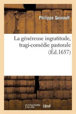 La Genereuse Ingratitude, Tragi-Comedie Pastorale