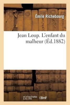 Jean Loup. L'Enfant Du Malheur