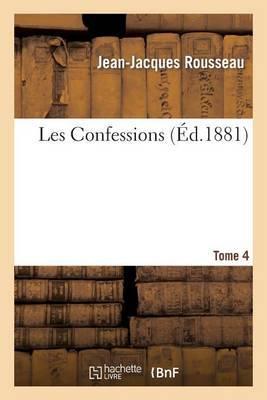 Les Confessions. Tome 4