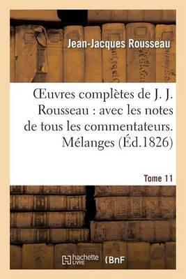 Oeuvres Completes de J. J. Rousseau. T. 11 Melanges