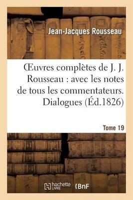 Oeuvres Completes de J. J. Rousseau. T. 19 Dialogues T2