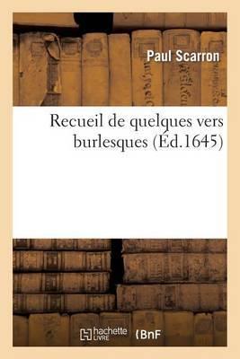 Recueil de Quelques Vers Burlesques - S'Ensuivent Les Deux Legendes de Bourbon Des Annees