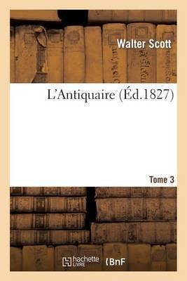 L'Antiquaire. Tome 3