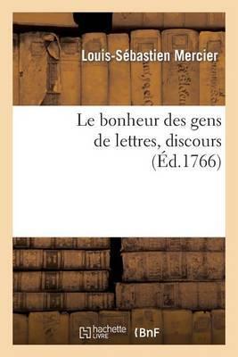 Le Bonheur Des Gens de Lettres, Discours
